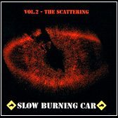 Slow Burning Car - The Scattering Vol.2